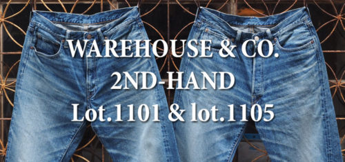 WAREHOUSE & CO. 2ND-HAND Lot.1101 & Lot.1105