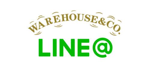WAREHOUSE&CO.直営店LINE@アカウントを開設しました!